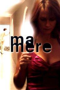 Ma Mere Online 2004 Movie Yidio