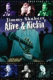 Jimmy Shubert: Alive and Kickin'