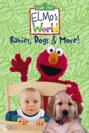 Sesame Street: Elmo's World - Babies, Dogs and More