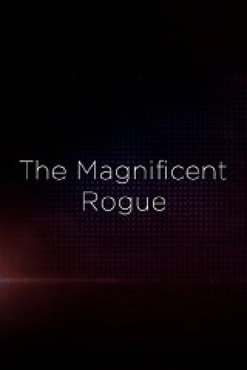 The Magnificent Rogue