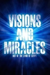Visions And Miracles Out of The Land of Egypt