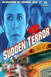 Sudden Terror: The Hijacking Of Schoolbus #17