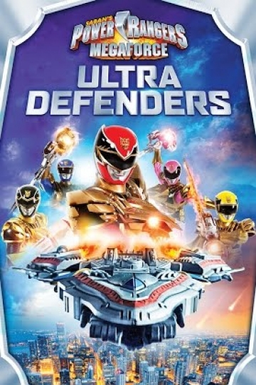 The Power Rangers Megaforce: Ultra Defenders