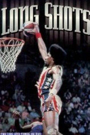 Long Shots: The Life and Times of the American Basketball Association