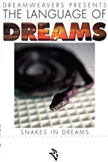 LANGUAGE OF DREAMS: SNAKES IN DREAMS.