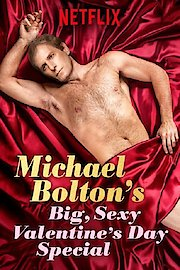 Michael Bolton's Big Sexy Valentine's Day Special