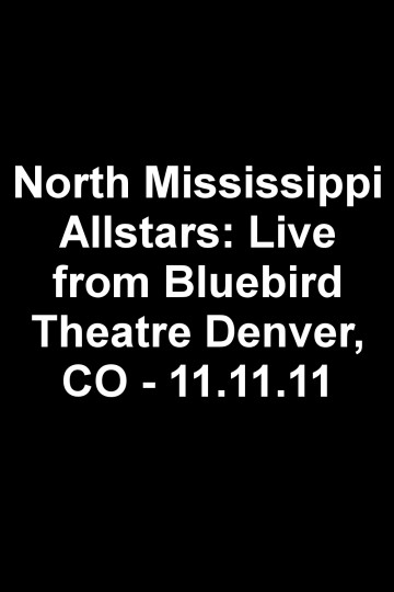 North Mississippi Allstars: Live from Bluebird Theatre Denver, CO - 11.11.11
