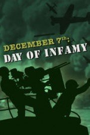 December 7th: The Day of Infamy