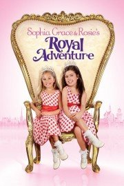 Sophia Grace and Rosie's Royal Adventure