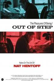The Pleasures of Being Out of Step: Notes on the Life of Nat Hentoff
