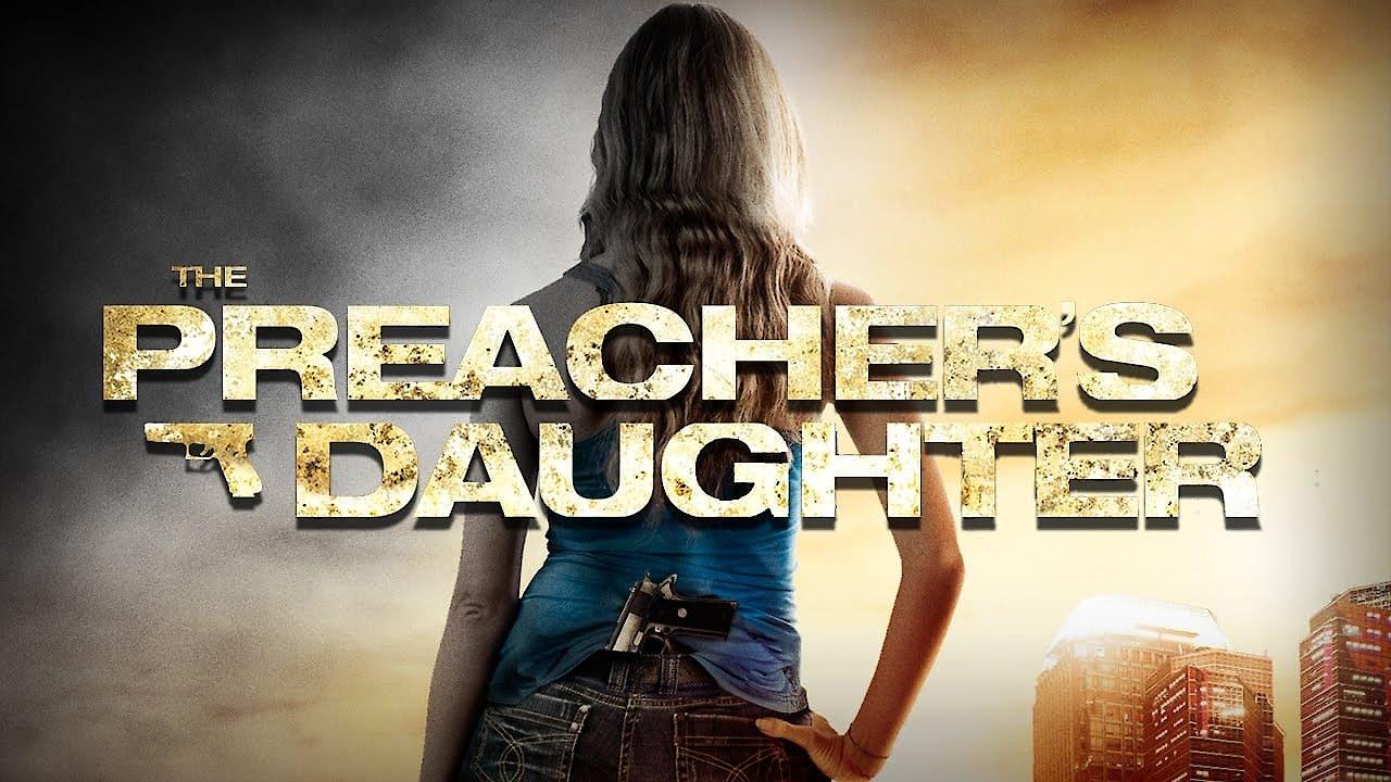 Stream Preachers Daughter Online   2013 Movie   Yidio