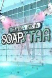 I Wanna Be a Soapstar