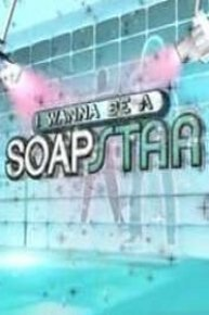 I Wanna Be a Soapstar