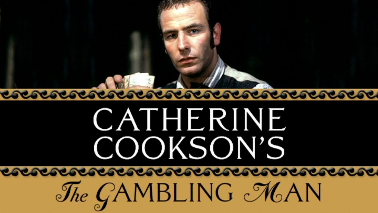 Catherine Cookson's The Gambling Man