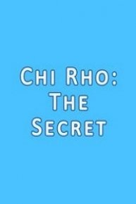 Chi Rho: The Secret