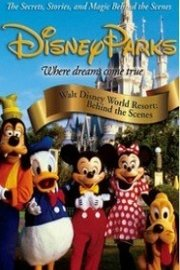 Disney Parks: Walt Disney World Resort: Behind the Scenes