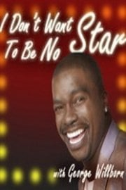 George Willborn: I Don't Want to Be No Star