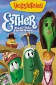 VeggieTales: Esther, the Girl Who Became Queen