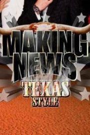 Making News: Texas Style