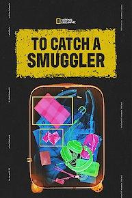 To Catch a Smuggler