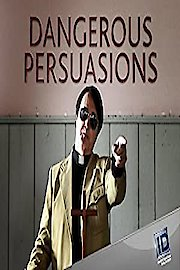 Dangerous Persuasions