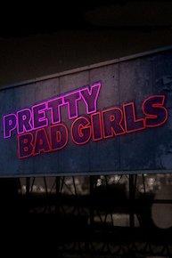 Pretty Bad Girls