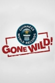 Guinness World Records Gone Wild