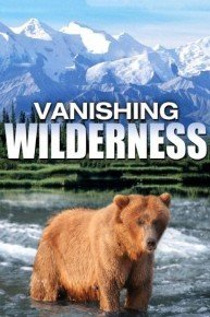 Our Vanishing Wilderness