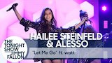 Watch Late Night with Jimmy Fallon - Hailee Steinfeld and Alesso ft. watt: Let Me Go Online