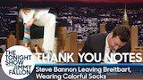 Watch Late Night with Jimmy Fallon - Thank You Notes: Steve Bannon Leaving Breitbart, Wearing Colorful Socks Online