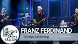 Watch Late Night with Jimmy Fallon - Franz Ferdinand: Always Ascending Online