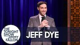 Watch Late Night with Jimmy Fallon - Jeff Dye Stand-Up Online