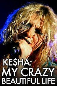 Ke$ha: My Crazy Beautiful Life