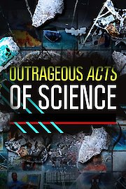 Outrageous Acts Of Science