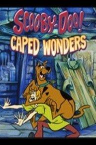 Scooby-Doo! Caped Wonders