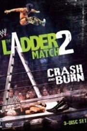 WWE: The Ladder Match 2: Crash & Burn