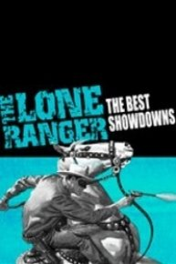 The Lone Ranger: The Best of Showdowns
