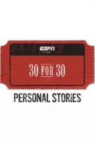 30 for 30: Personal Stories