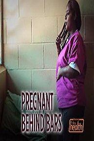 Pregnant Behind Bars