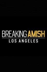 Breaking Amish: LA: Extended Episode