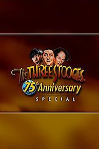 The Three Stooges 75th Anniversary Special