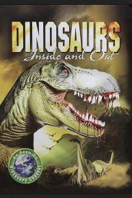 Dinosaurs: Inside & Out