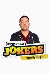 Impractical Jokers: Family Night