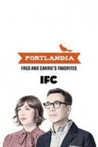Portlandia, Fred and Carrie's Favorites
