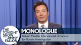 Watch The Tonight Show Starring Jimmy Fallon - Robert Mueller Interviewed Omarosa for Russia Investigation - Monologue Online