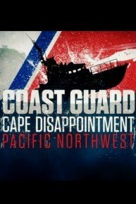 Coast Guard: Cape Disappointment / Pacific Northwest