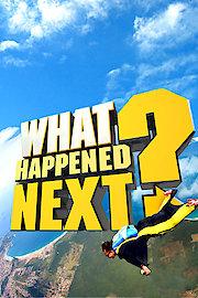 What Happened Next?