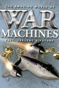 The Amazing World Of War Machines