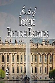 Secrets Of Iconic British Estates