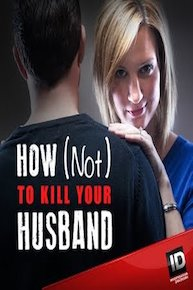 How (Not) to Kill Your Husband